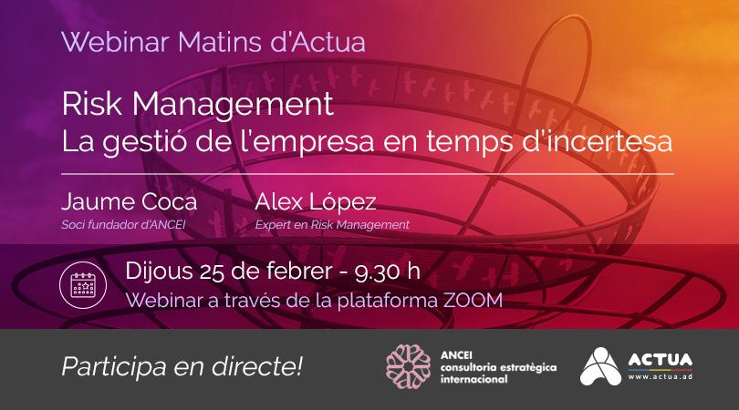Webinar Matins Actua - Risk Management: la gestió de l'empresa en temps d'incertesa
