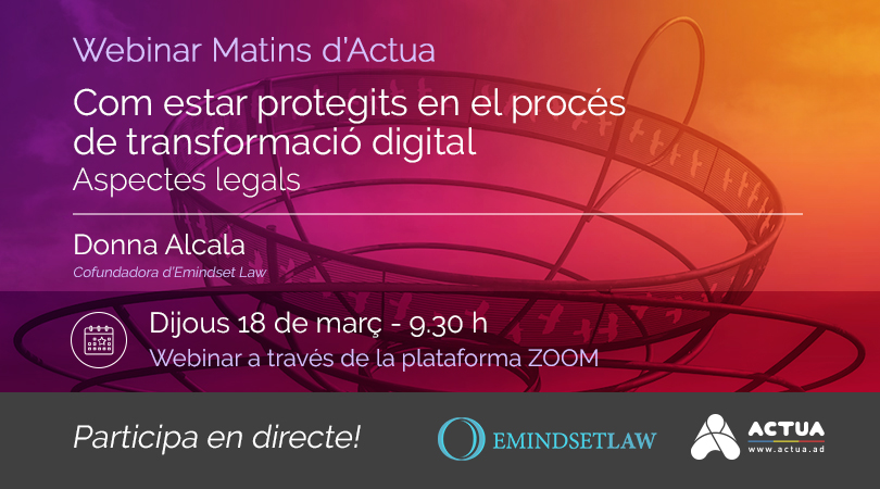 Webinar Matins Actua – Com estar protegits en el procés de transformació digital. Aspectes legals